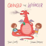 Gringer the Whinger by Jane Landy